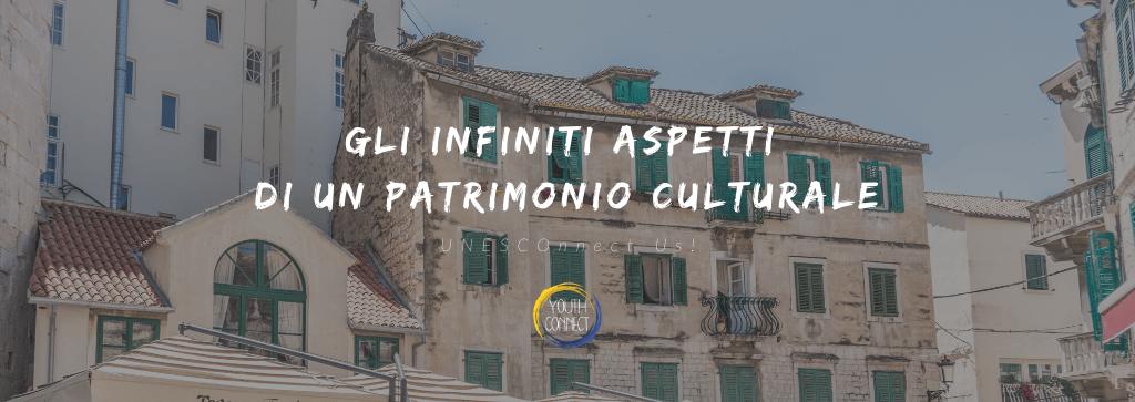 UNESCOnnect Us! | Gli infiniti aspetti di un patrimonio culturale