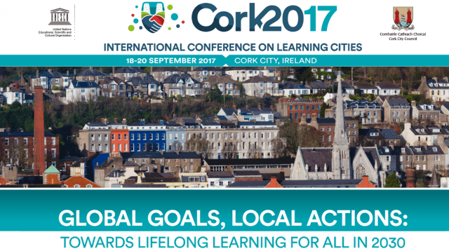 UNESCO International Conference 2017 on Learning Cities in Ireland
