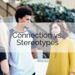 connection and stereotypes