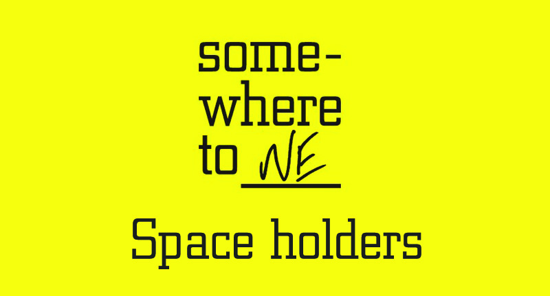 somewhereto_ space holders