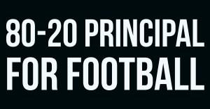 80-20 Principle for Football   Pareto Principle
