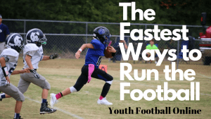 The Fastest Ways to Run the Football