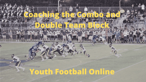 Coaching the Combo and Double Team Block