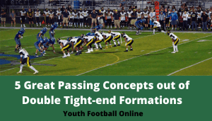 5 Great Passing Concepts out of Double Tight-end Formations