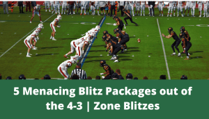 5 Menacing Blitz Packages out of the 4-3 Defense