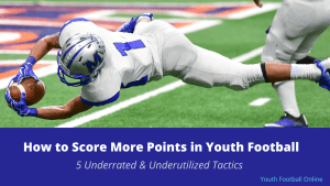 How to Score More Points in Youth Football