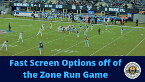Fast Screen Options off of the Zone Run Game