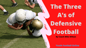 The Three A's of Defensive Football