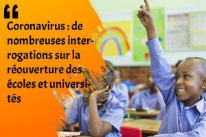 Coronavirus : de nombreuses interrogations sur la réouverture des écoles et universités