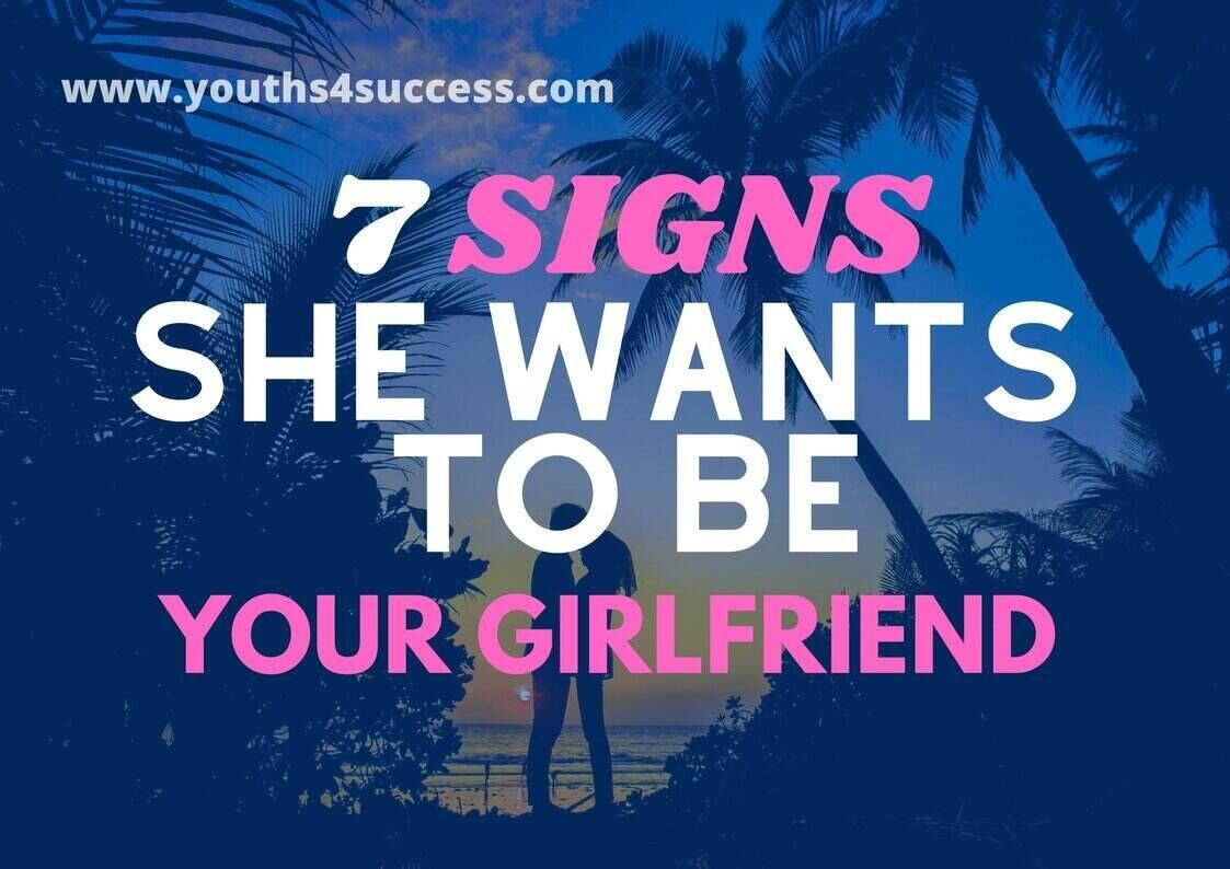 signs she wants to be your girlfriend