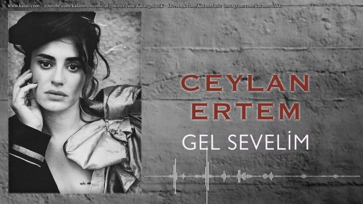 Ceylan Ertem – Gel Sevelim [ Çukur Dizi Şarkısı © 2018 Kalan Müzik ]