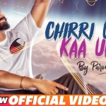 PARMISH VERMA – CHIRRI UDD KAA UDD (Official Video) | New Song 2018 | Speed Records