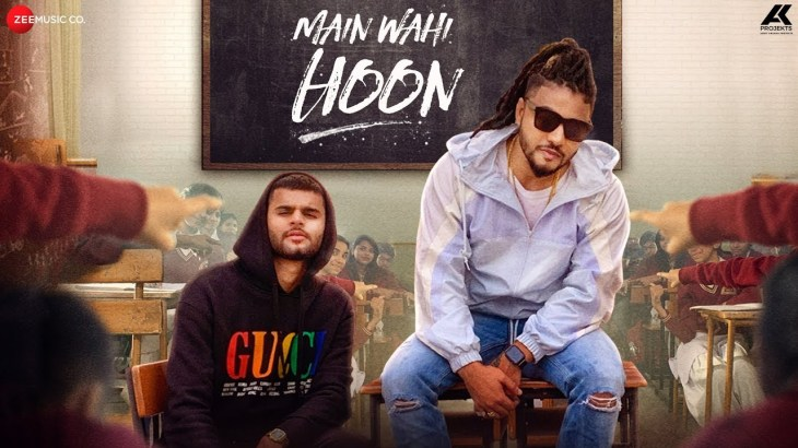 Main Wahi Hoon – RAFTAAR feat. KARMA | The School Song
