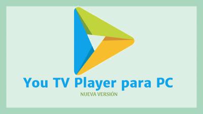descargar you tv player para pc windows 7 2019