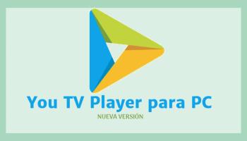 You TV Player para PC Windows gratis 【 Instalación 2019 】↓