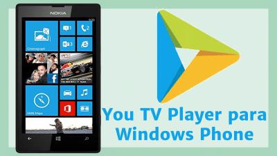descargar you tv player para windows phone 8 y 10 nokia lumia
