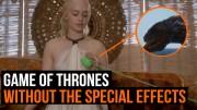 Game Of Thrones Dizisi – Özel Efektsiz Sahne Çekimleri