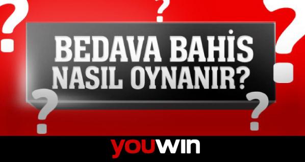 Youwin Bedava Bahis Nasıl Oynanır?