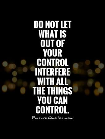 Do-not-let-what-is-out-of-your-control-interfere-with-all-the-things-you-can-control