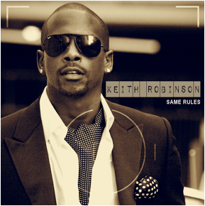 "2 - Keith Robinson Releases Song ""Same Rules"" from the Soundtrack of Dysfunctional Friends"