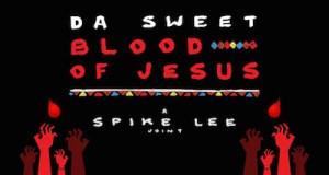 unnamed 52 - DA SWEET BLOOD OF JESUS Trailer @SpikeLee #DaSweetBloodofJesus