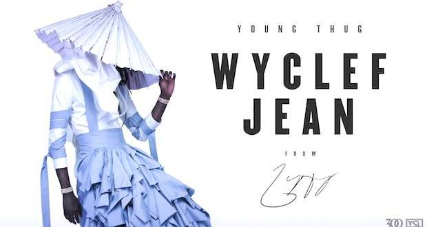 yt - Young Thug - Wyclef Jean @youngthug @ryanstaake @pompandclout