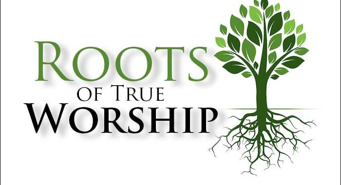 Roots of True Worship - Yahweh's Restoration Ministry
