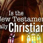 The new Testament for Christians or Jews