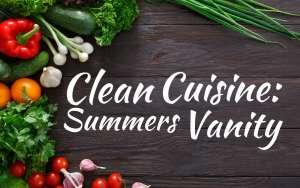 Clean Cuisine - Summers Vanity