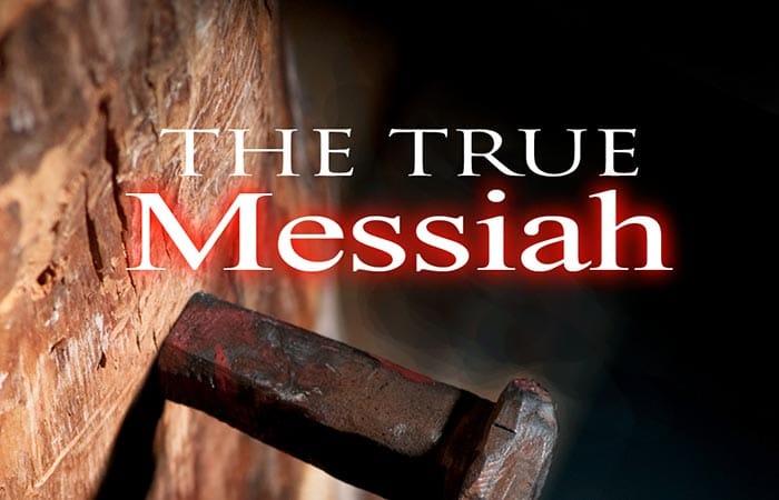 The True Messiah