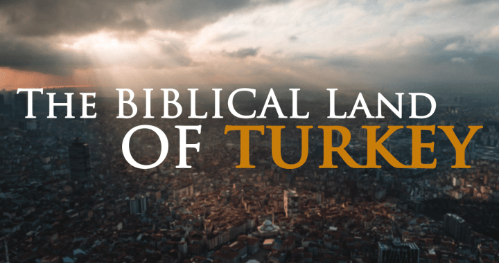 The Biblical Land Of Turkey - Yahweh's Restoration Ministry