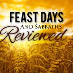 feast days and sabbaths; amazing facts; sabbaths; sabbaths in the bible; should seventh day adventists keep the feasts