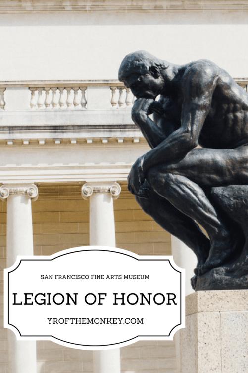 Legion of honor San Francisco museum art culture travel