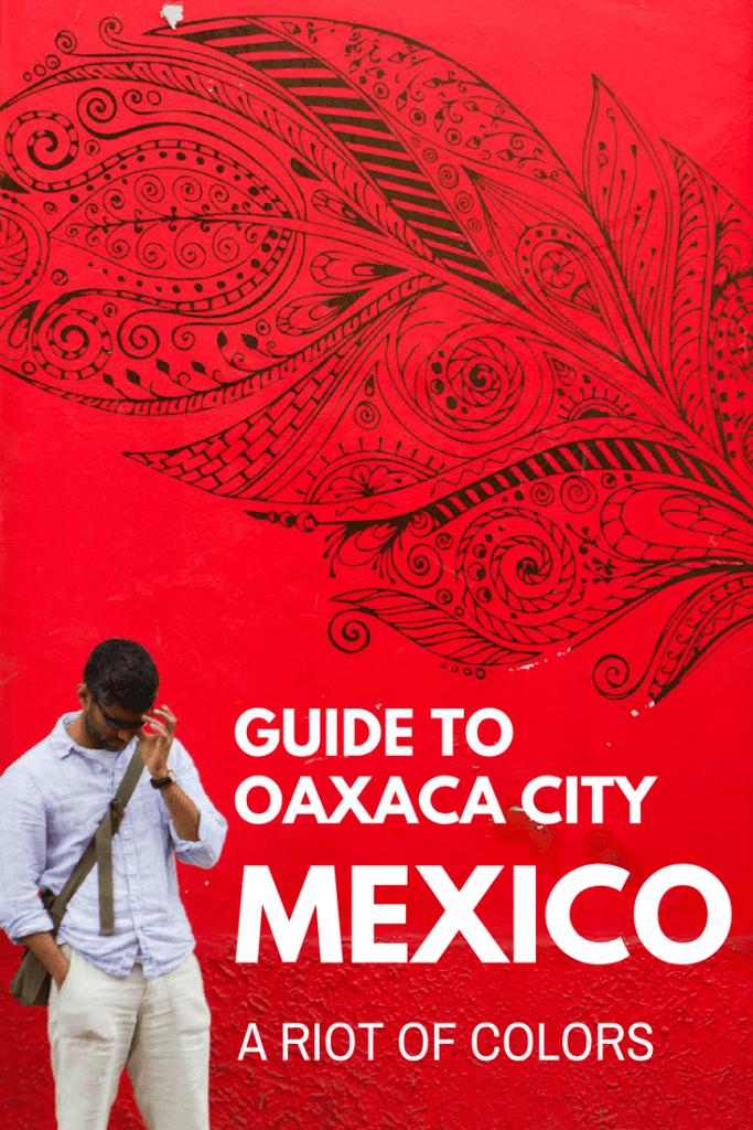 Discover Oaxaca city, Oaxaca Mexico