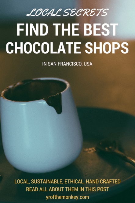 Best chocolate in San Francisco, USA I San Francisco chocolate stores I Local's guide to best San Francisco chocolate I Chocolate lover's guide to San Francisco artisanal chocolates I San Francisco chocolate store I #likealocal #sanfrancisco #chocolates #sanfranciscofoodie #sfchocolatestores