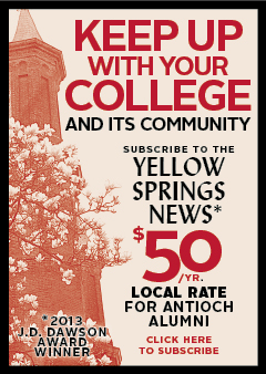 Subscribe to the Yellow Springs News. Antioch College alum rates.