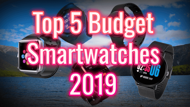 Top 5 Budget Smartwatches 2019