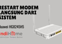 Cara Restart Modem Indihome Huawei HG8245H5