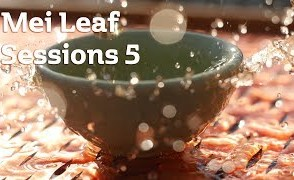 Mei Leaf Sessions 5 LIVE TEA PARTY