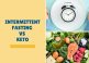 intermittent fasting vs keto