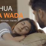 Kya Hua Tera Wada, Rishabh Tiwari, Mohammed Rafi