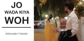 Jo Wada Kiya Woh, Rishabh Tiwar , Lata Mangeshkar, Mohammed Rafi