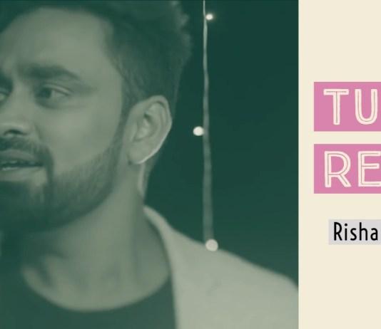 Tu Hi Re, Rishabh Tiwari, A R Rahman
