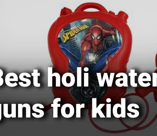 10 Best Holi Water Guns for Kids with Price in India 2019