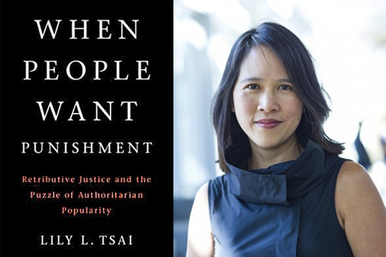 """Lily Tsai is the author of a new book, """"When People Want Punishment: Retributive Justice and the Puzzle of Authoritarian Popularity,"""" published by Cambridge University Press."""
