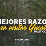 10 Razones Para Hacer de Yucatán tu Próximo Viaje