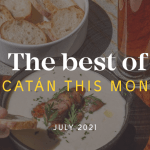 Yucatán Top 10 This Month: July, 2021