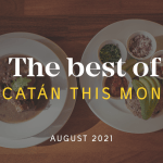 Yucatán Top 10 This Month: August, 2021