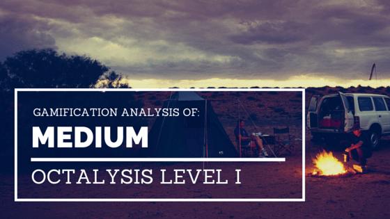 Gamification Analysis of Medium (Octalysis Level 1)
