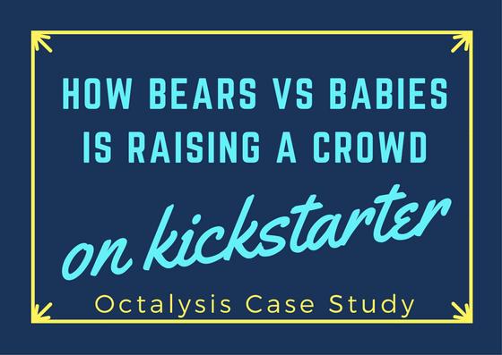Gamifying Kickstarter: Bears vs Babies Case Study